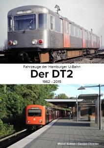 """Jetzt im Handel: Marcel Auktun / Carsten Christier - """"Fahrzeuge der Hamburger U-Bahn: Der DT2 - 1962 - 2015"""", ISBN"""